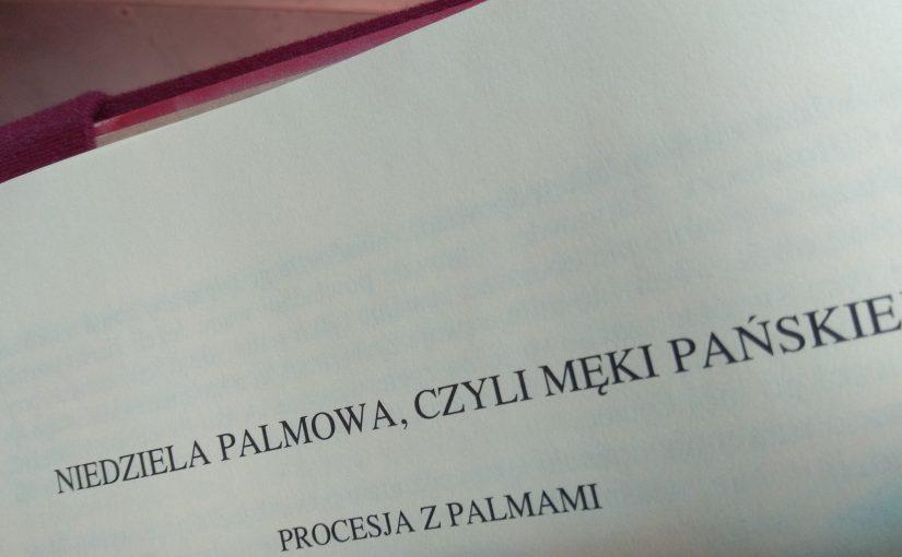 Ogłoszenia na Niedzielę Palmową 14.04.2019 r.