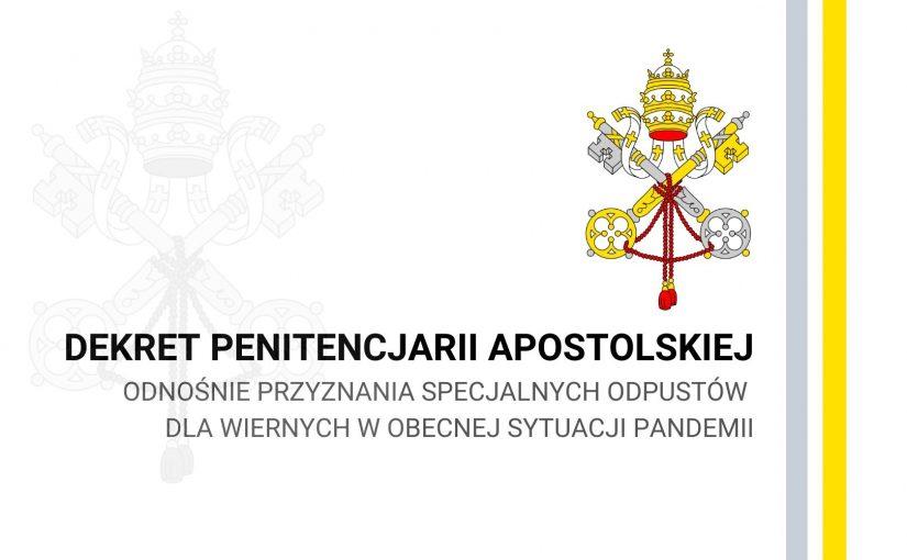 DEKRET PENITENCJARII APOSTOLSKIEJ ODNOŚNIE PRZYZNANIA SPECJALNYCH ODPUSTÓW DLA WIERNYCH W OBECNEJ SYTUACJI PANDEMII, 20.03.2020 R.