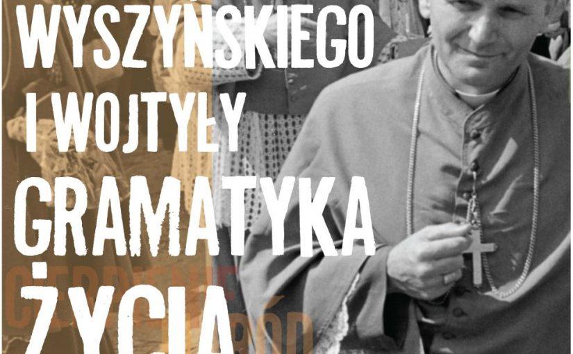 """Wystawa """"Wyszyńskiego i Wojtyły gramatyka życia"""""""